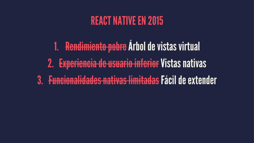 REACT NATIVE EN 2015 1. Rendimiento pobre Árbol...