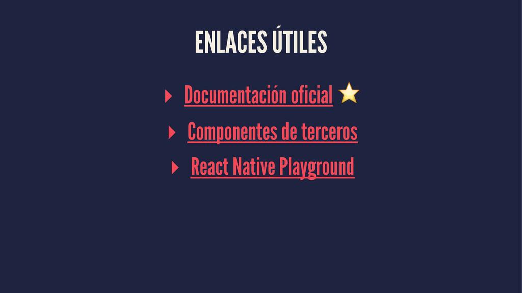 ENLACES ÚTILES ▸ Documentación oficial ⭐ ▸ Comp...