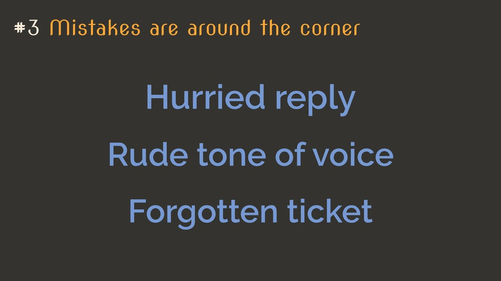 Hurried reply #3 Mistakes are around the corner...