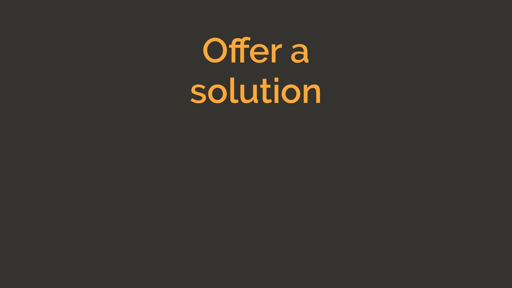 Offer a solution