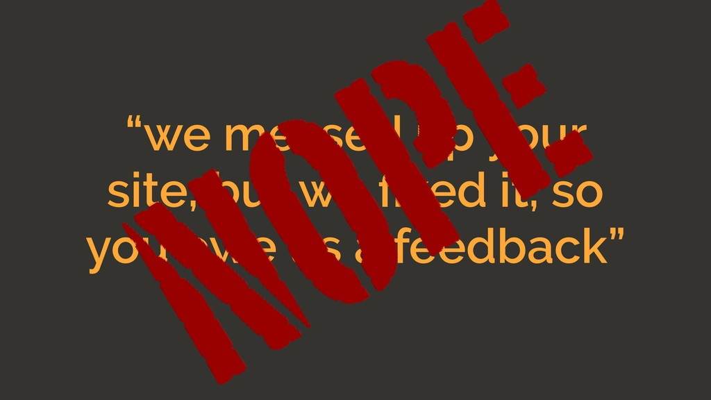 """""""we messed up your site, but we fixed it, so you..."""