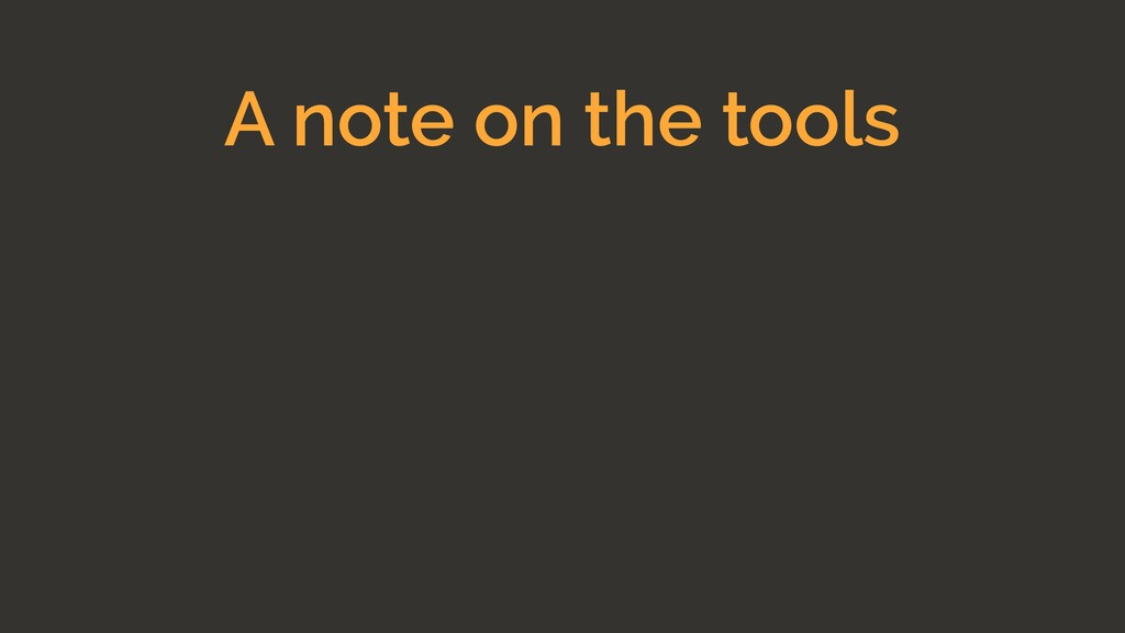 A note on the tools