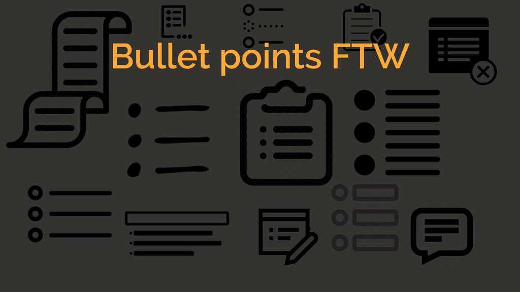 Bullet points FTW