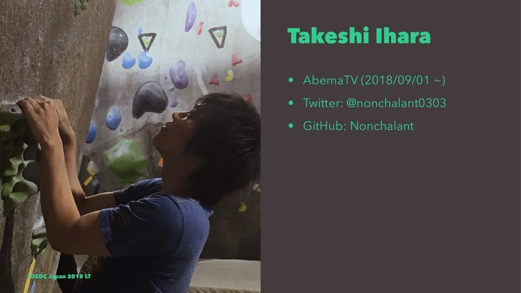 Takeshi Ihara • AbemaTV (2018/09/01 ~) • Twitte...
