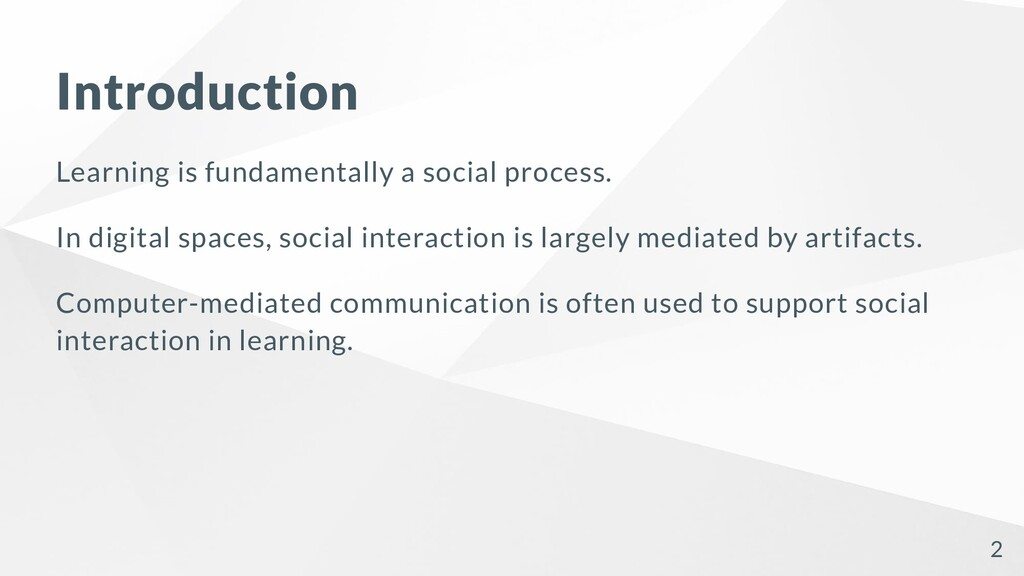 Introduction Learning is fundamentally a social...