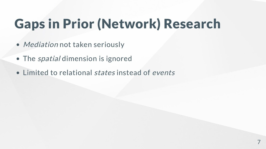 Gaps in Prior (Network) Research Mediation not ...
