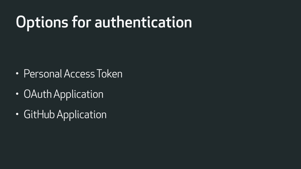 Options for authentication • Personal Access To...