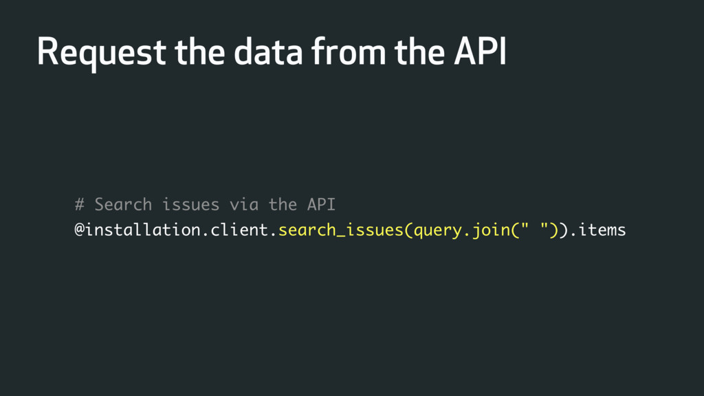 # Search issues via the API @installation.clien...