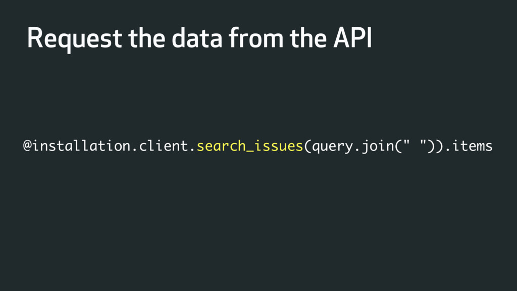 """@installation.client.search_issues(query.join(""""..."""