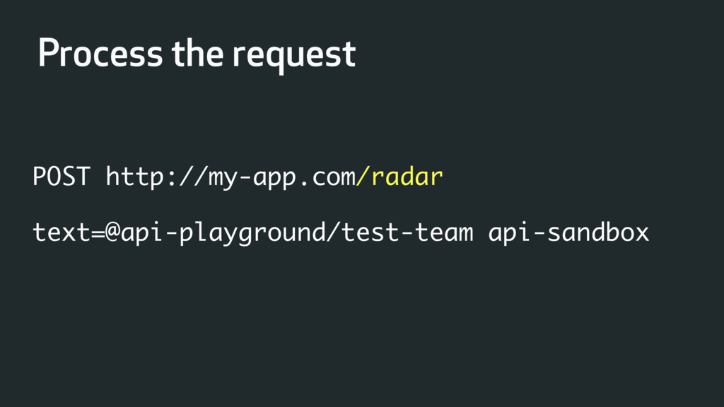 Process the request POST http://my-app.com/rada...