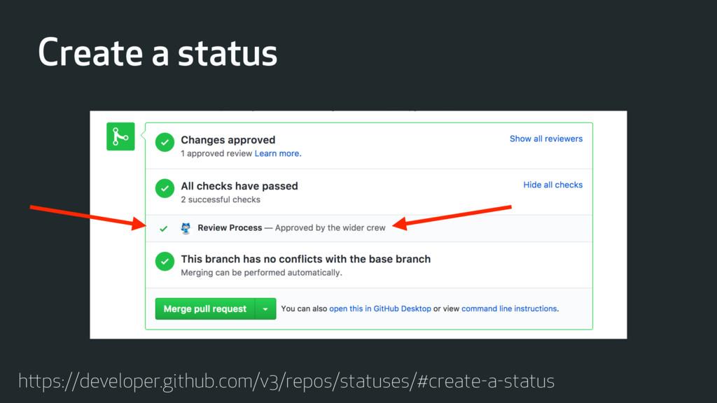 Create a status https://developer.github.com/v3...