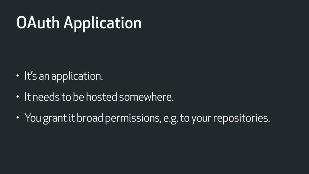 OAuth Application • It's an application. • It n...
