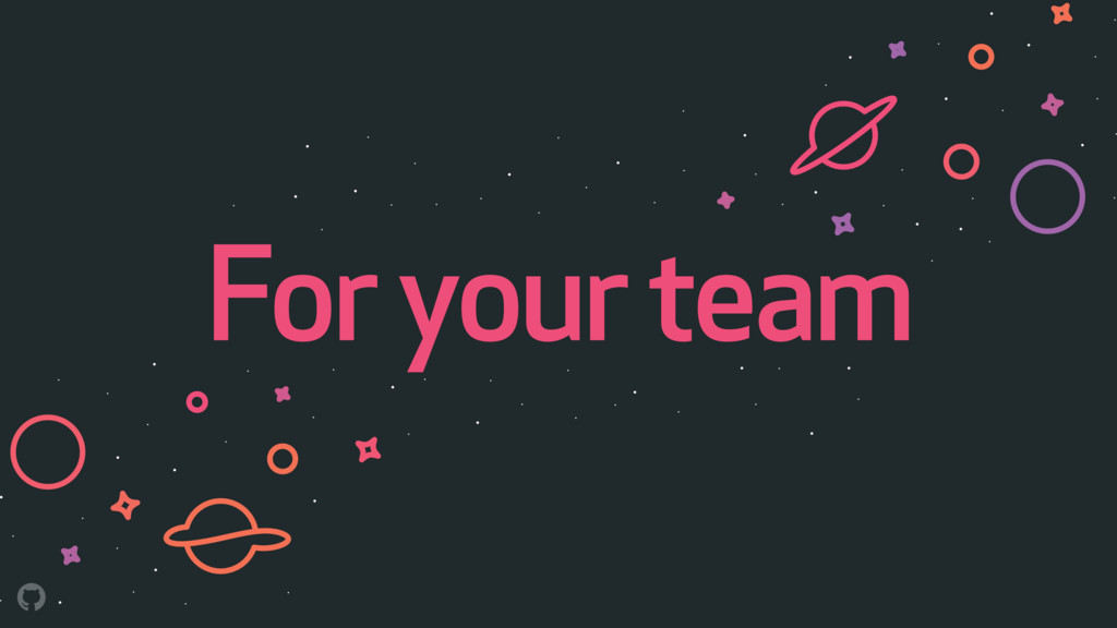 For your team