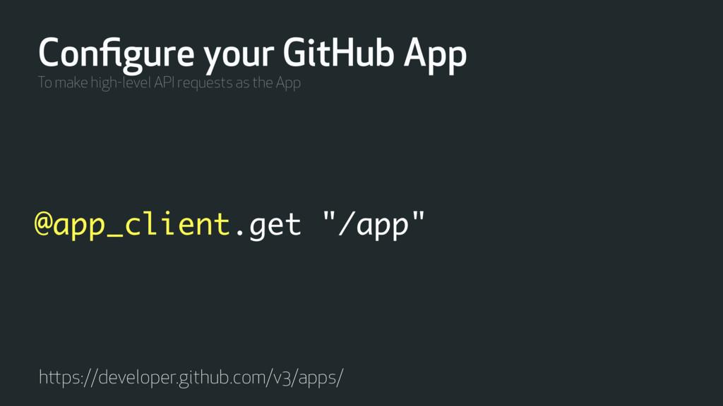"""@app_client.get """"/app"""" Configure your GitHub App..."""