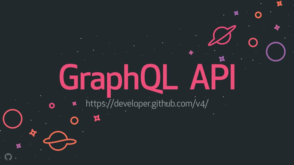 GraphQL API https://developer.github.com/v4/