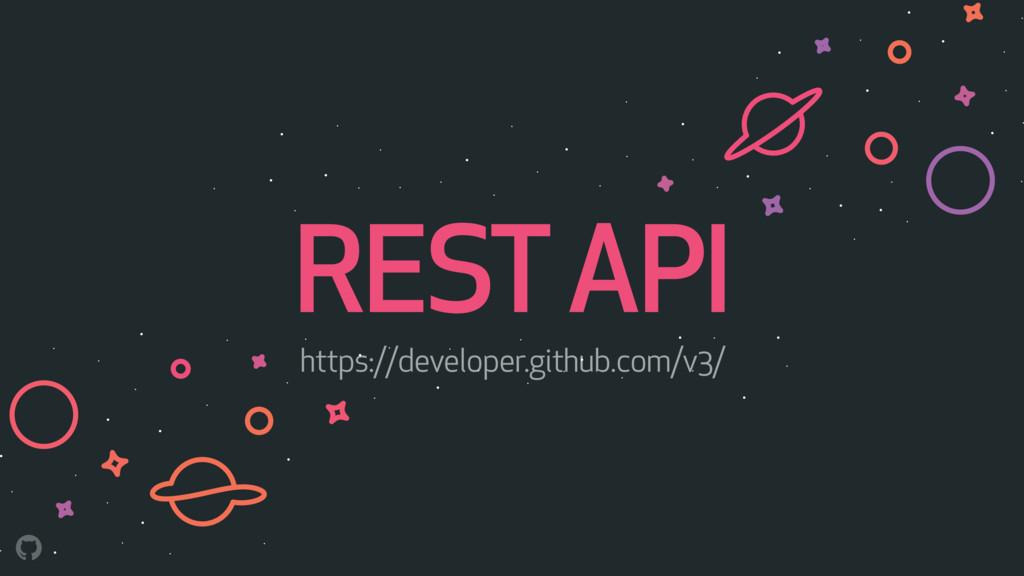 REST API https://developer.github.com/v3/