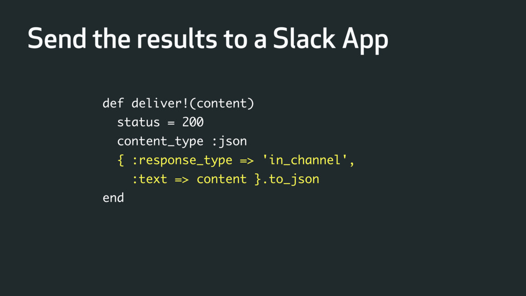 def deliver!(content) status = 200 content_type...