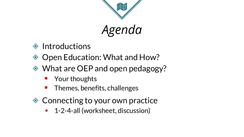 Agenda ◈ Introductions ◈ Open Education: What a...