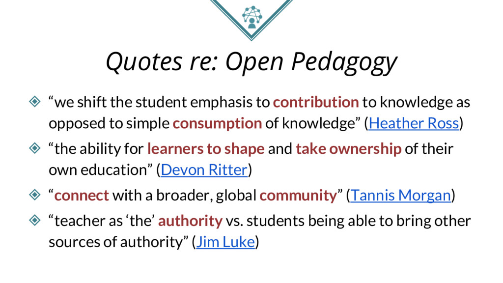 """Quotes re: Open Pedagogy ◈ """"we shift the studen..."""