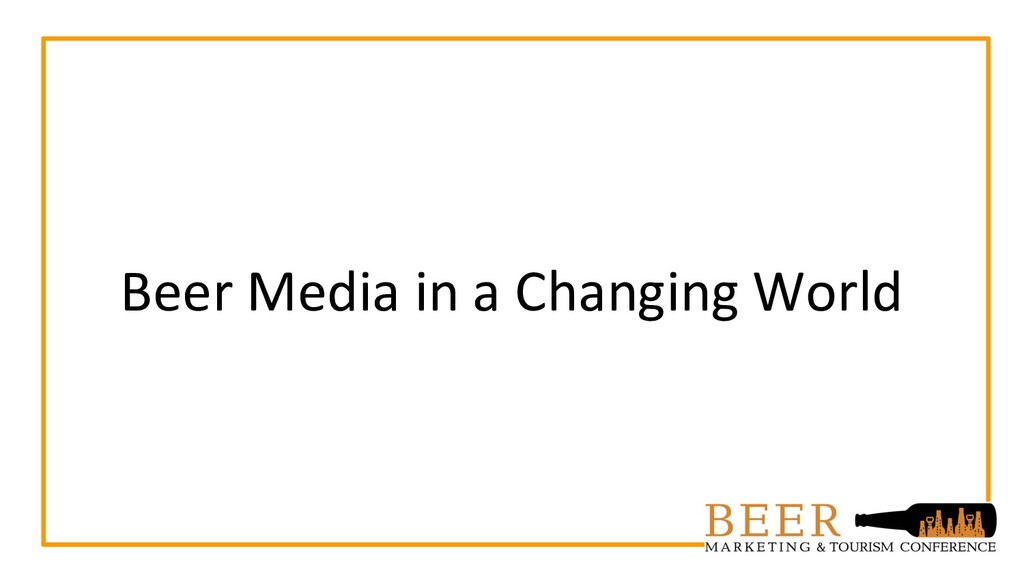 Beer Media in a Changing World