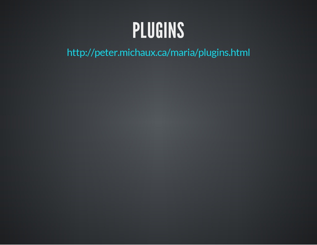 PLUGINS http://peter.michaux.ca/maria/plugins.h...