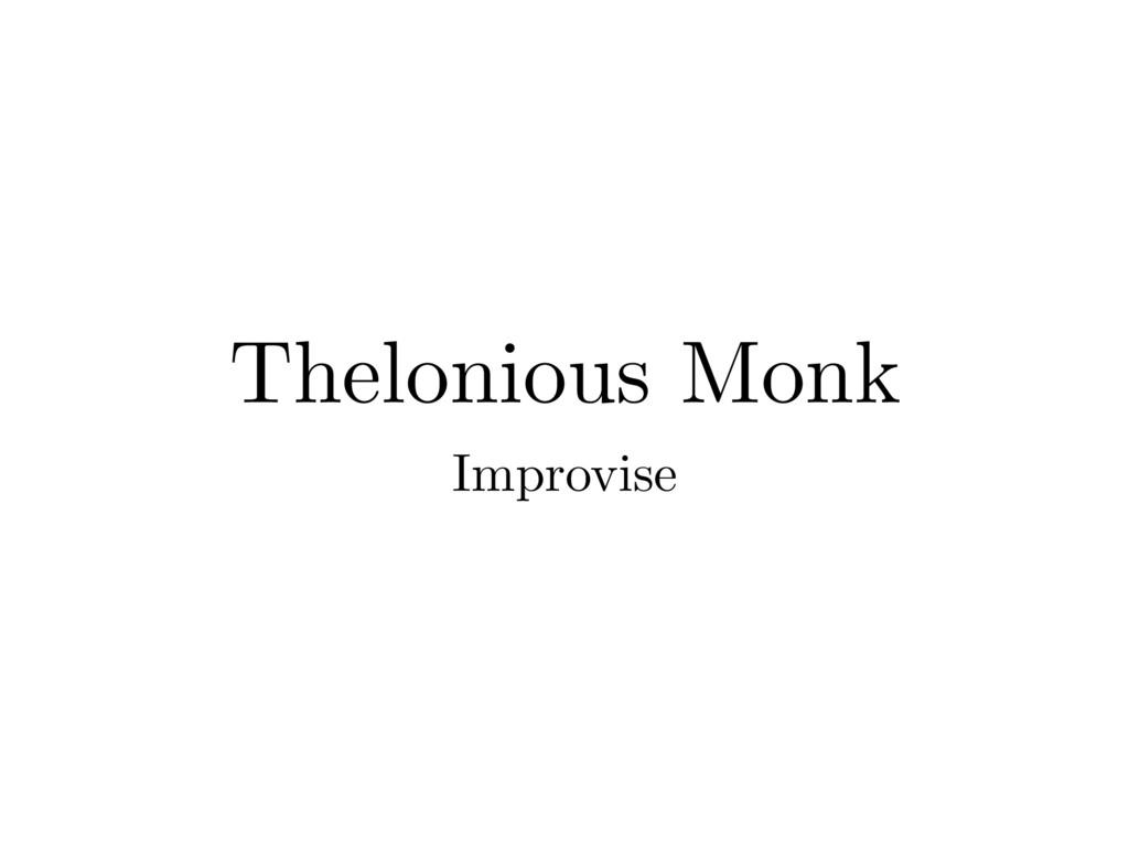 Thelonious Monk Improvise