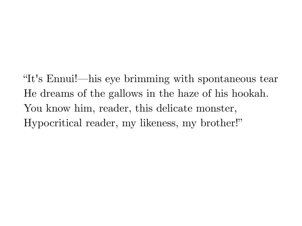 """""""It's Ennui!—his eye brimming with spontaneous ..."""