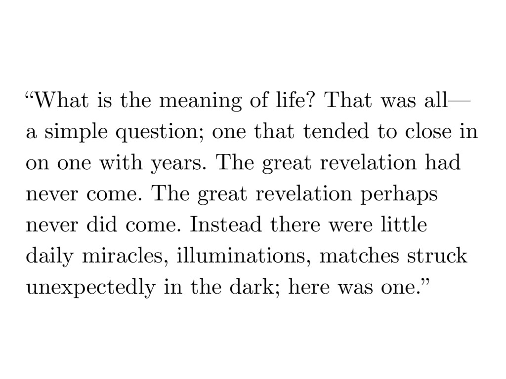 """""""What is the meaning of life? That was all— a s..."""