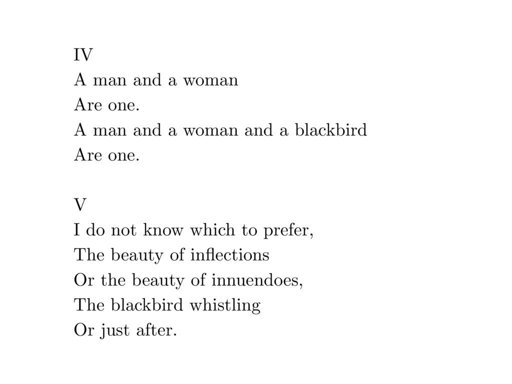 IV A man and a woman Are one. A man and a woman...