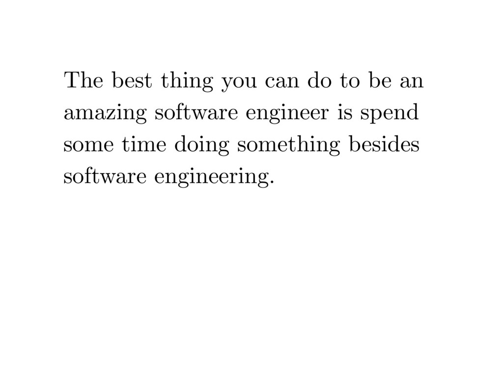 The best thing you can do to be an amazing soft...
