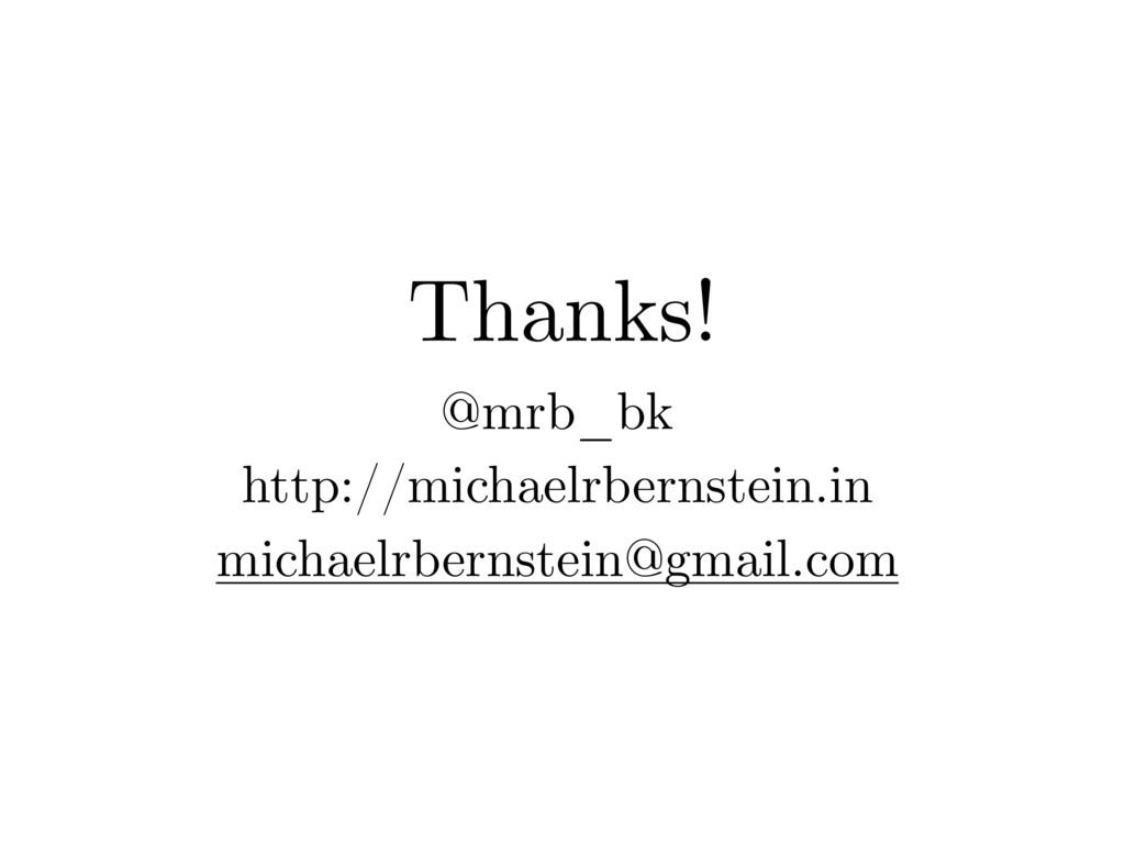 Thanks! @mrb_bk http://michaelrbernstein.in mic...