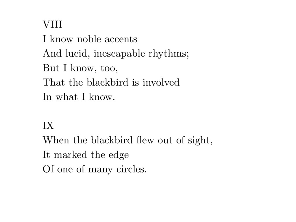 VIII I know noble accents And lucid, inescapabl...
