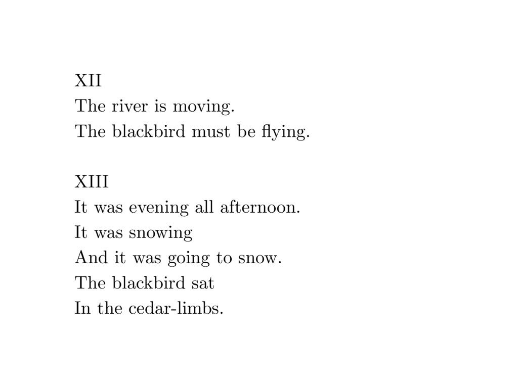 XII The river is moving. The blackbird must be ...