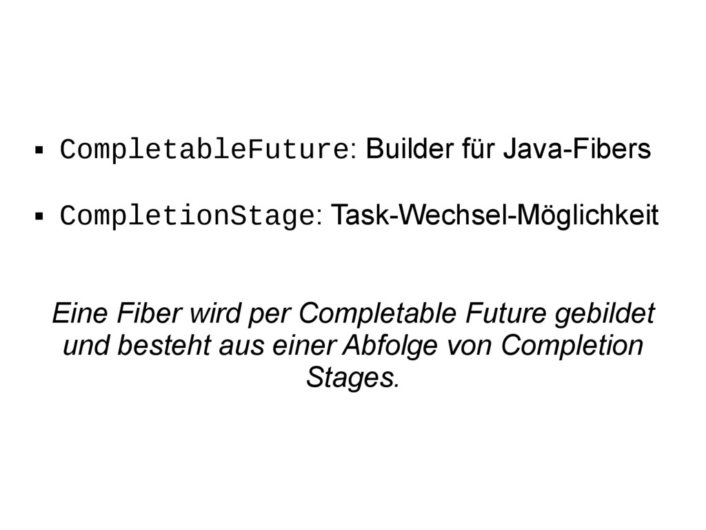  CompletableFuture: Builder für Java-Fibers  ...
