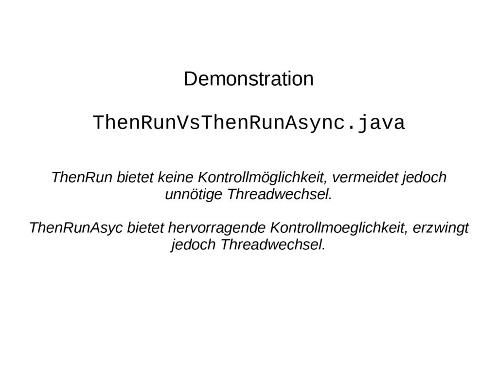 Demonstration ThenRunVsThenRunAsync.java ThenRu...