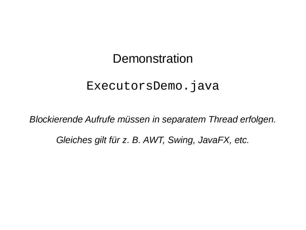 Demonstration ExecutorsDemo.java Blockierende A...