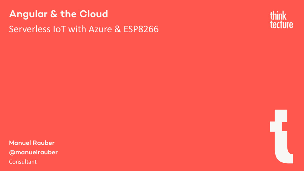 Angular & the Cloud Serverless IoT with Azure &...