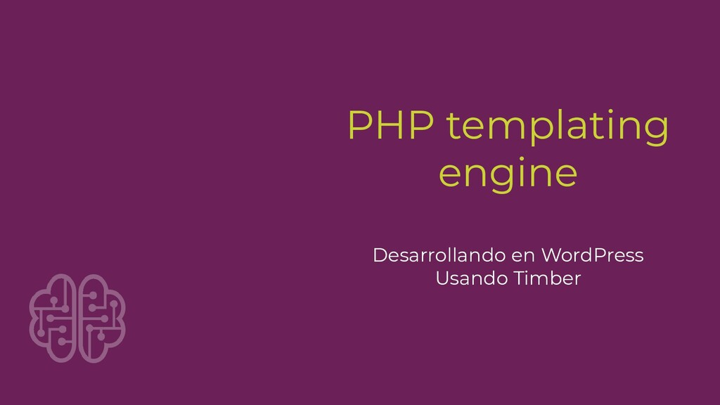 PHP templating engine Desarrollando en WordPres...
