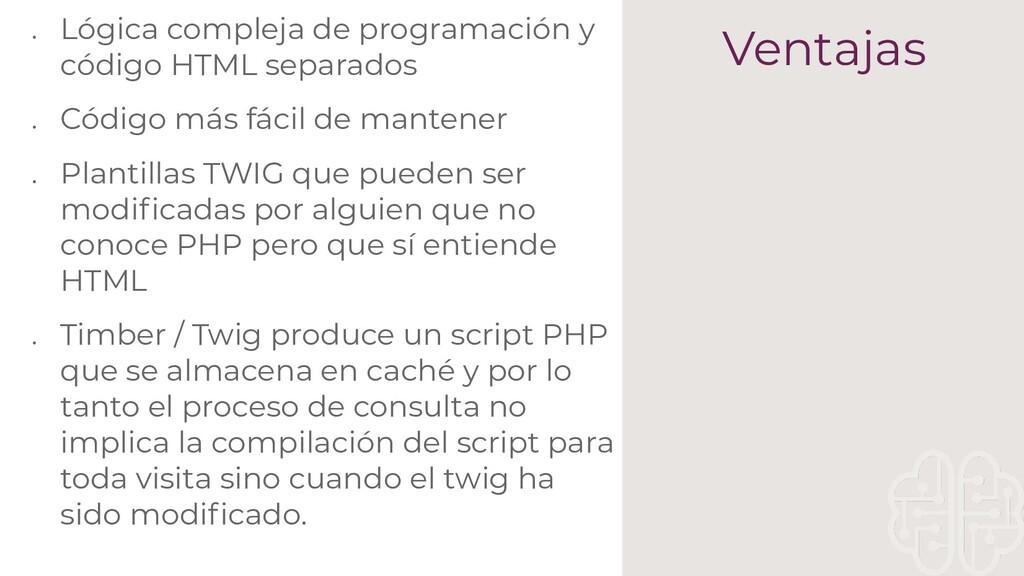 ● Lógica compleja de programación y código HTML...