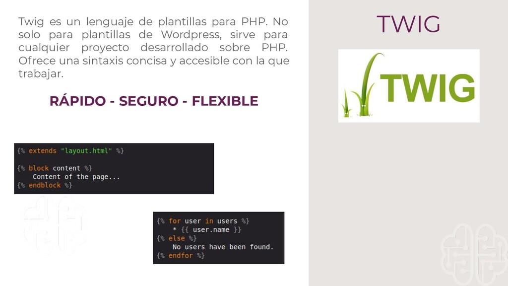 TWIG Twig es un lenguaje de plantillas para PHP...