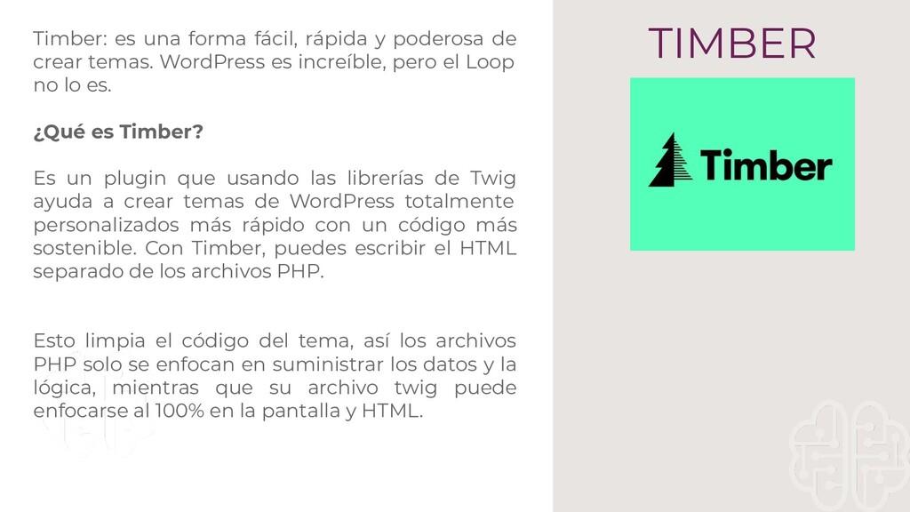 TIMBER Timber: es una forma fácil, rápida y pod...