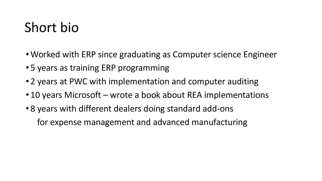Short bio •Worked with ERP since graduating as ...