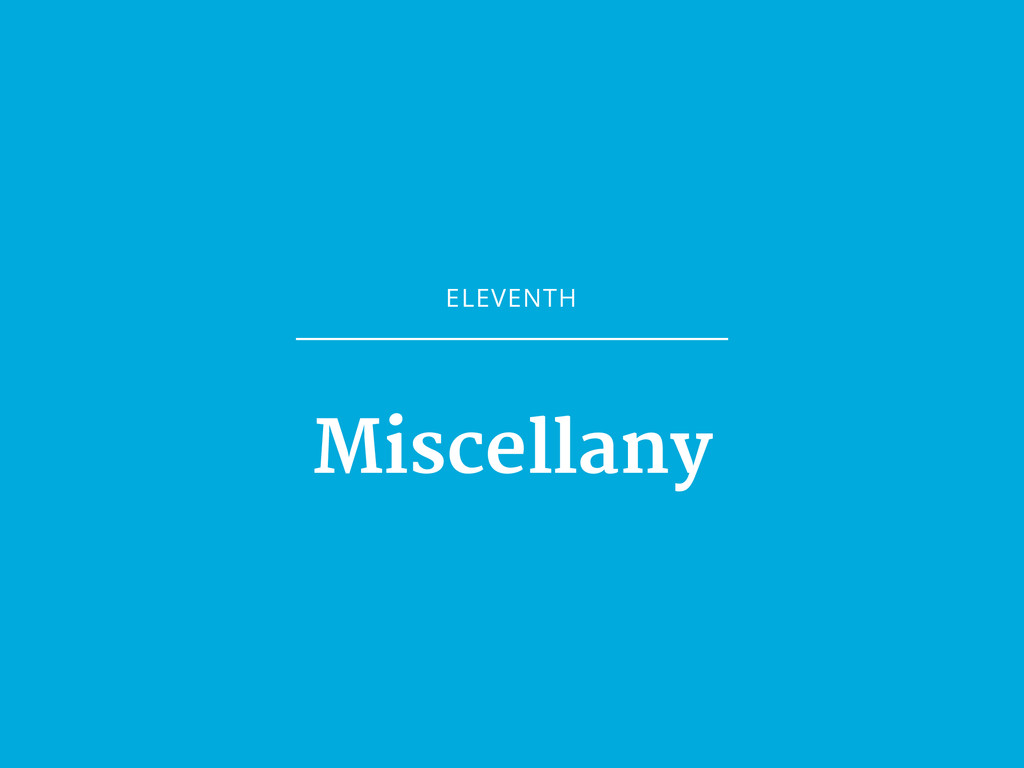 ELEVENTH Miscellany