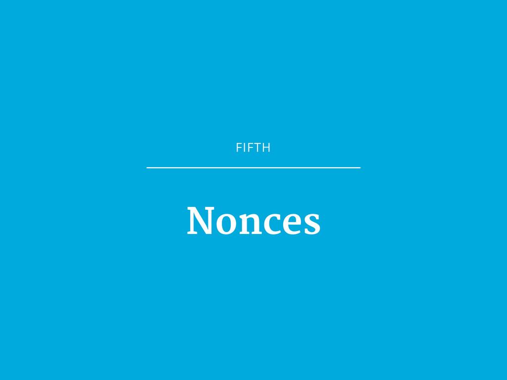 FIFTH Nonces