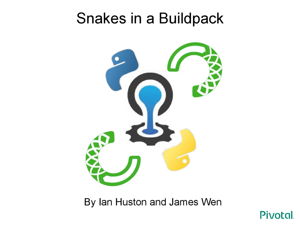 Snakes in a Buildpack By Ian Huston and James W...