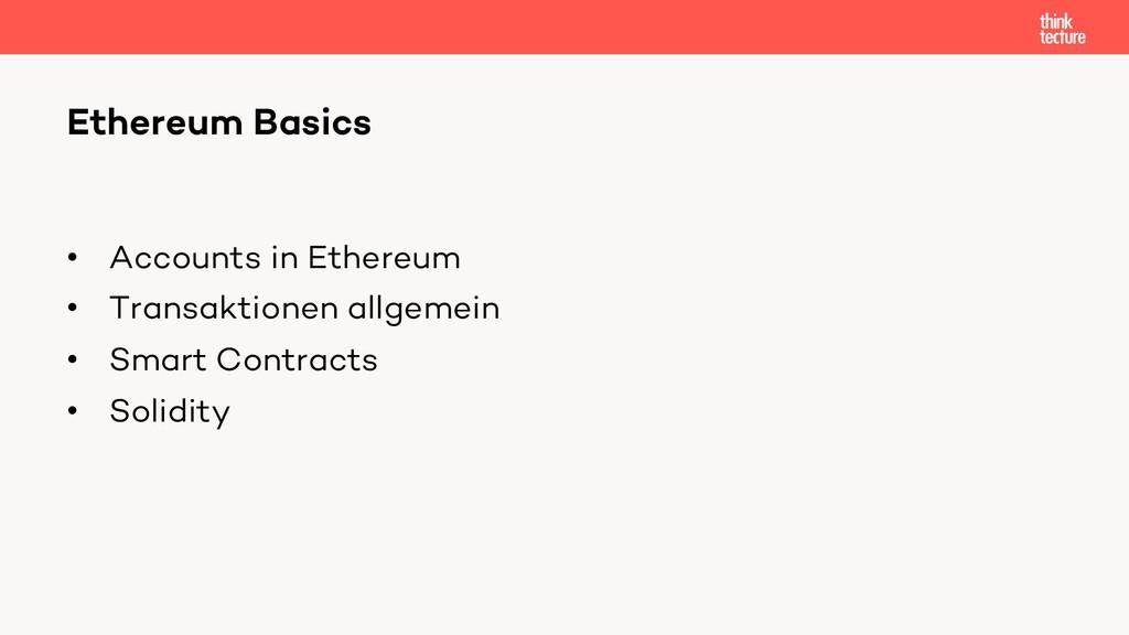 • Accounts in Ethereum • Transaktionen allgemei...
