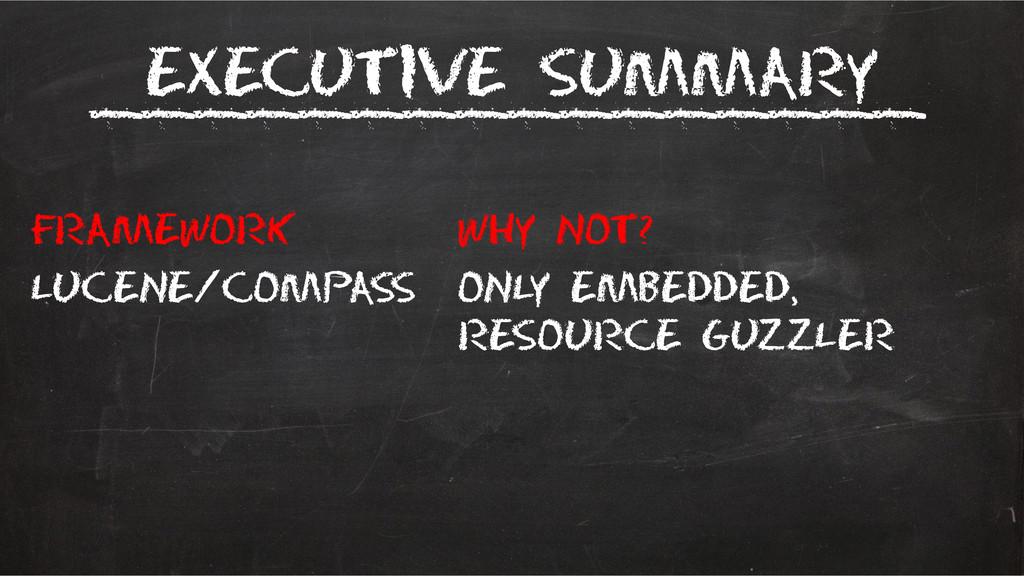 Executive summary Framework Why not? Lucene/com...