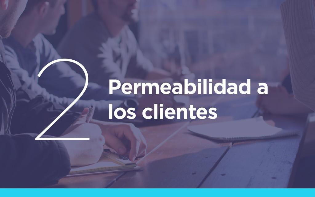 Permeabilidad a los clientes 2