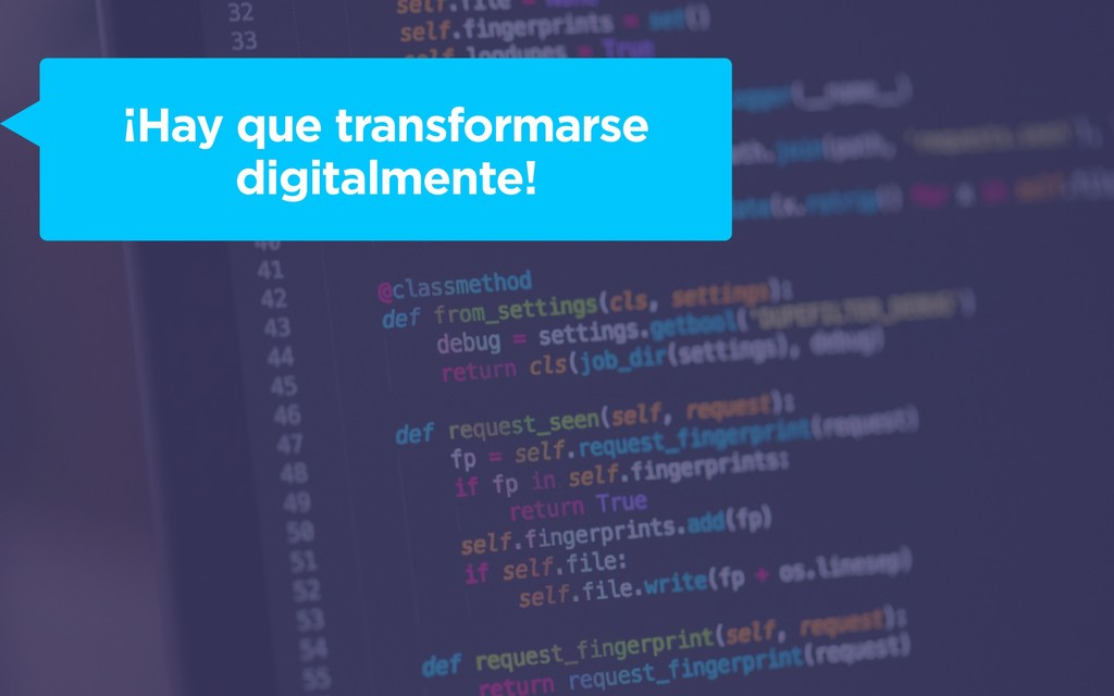 ¡Hay que transformarse digitalmente!