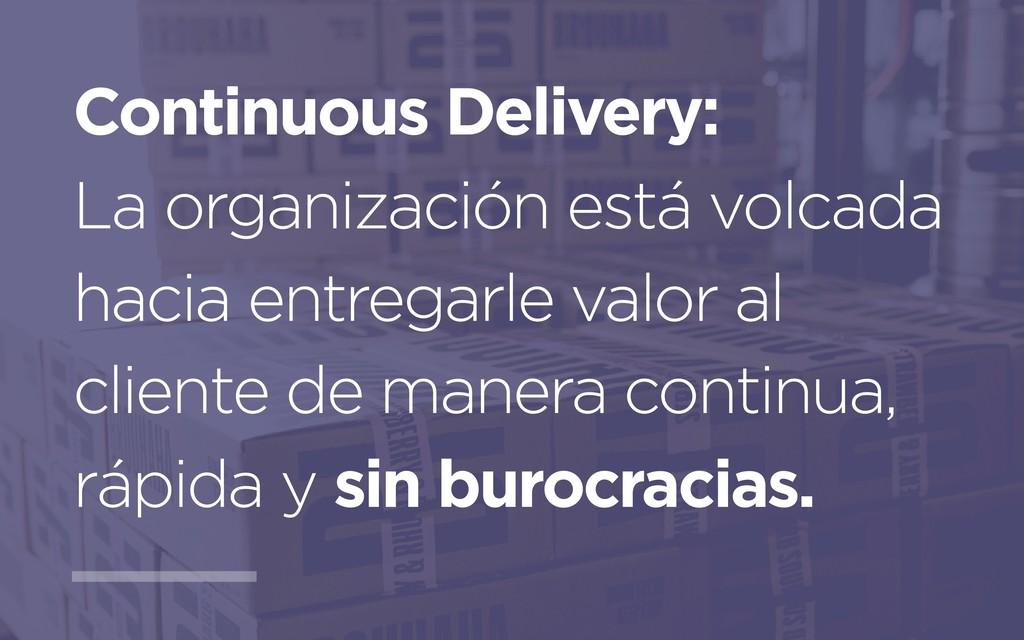 Continuous Delivery: La organización está volca...